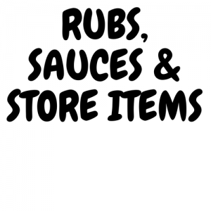 Rubs, Sauces & Store Items
